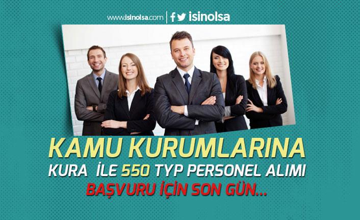 Kamu Kurumlarına Kura İle 550 TYP Personel Alımında Başvurular Bitiyor.
