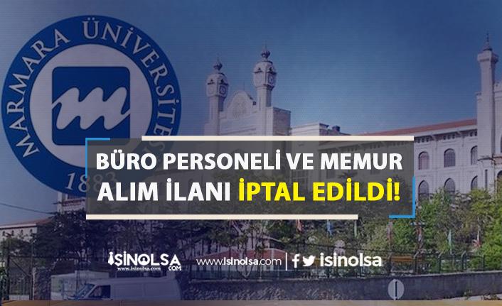 Marmara Üniversitesi Büro Personeli ve Memur Alım İlanı İptal Edildi