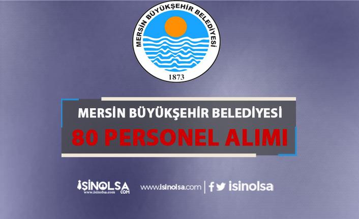 Mersin Büyükşehir Belediyesi 80 Personel Alımı Yapıyor!