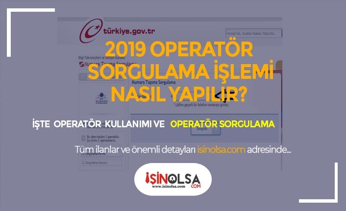 2019 Operatör Sorgulama Nasıl Yapılır?