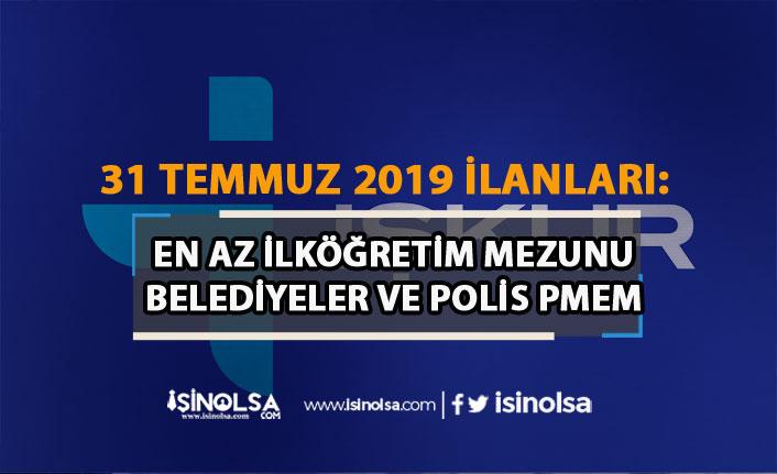 31 Temmuz 2019 İŞKUR Personel Alımları: Belediyeler ve Polis PMEM