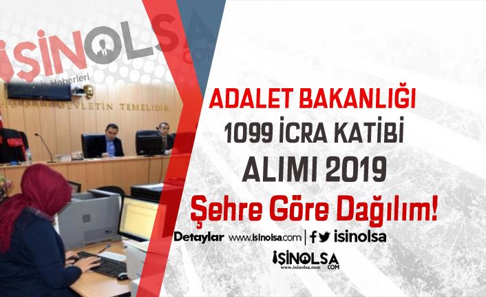 Adalet Bakanlığı 1099 İcra Katibi Alımı Şehre Göre Dağılım ve Ek Formlar