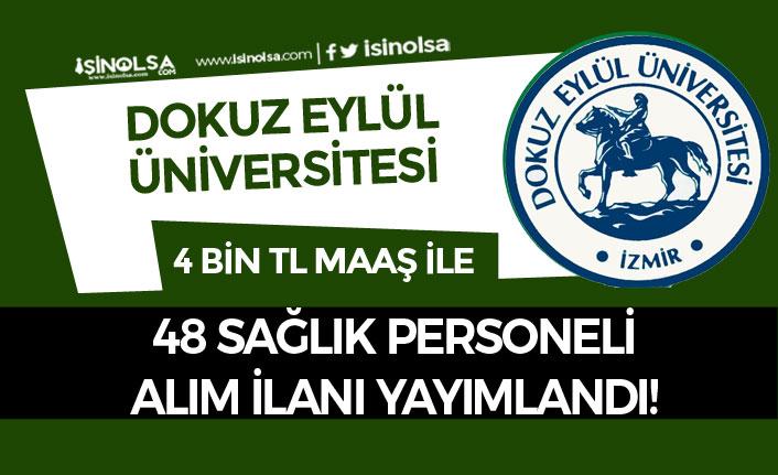Dokuz Eylül Üniversitesi 4 Bin TL Maaş İle 48 Sağlık Personeli Alım İlanı