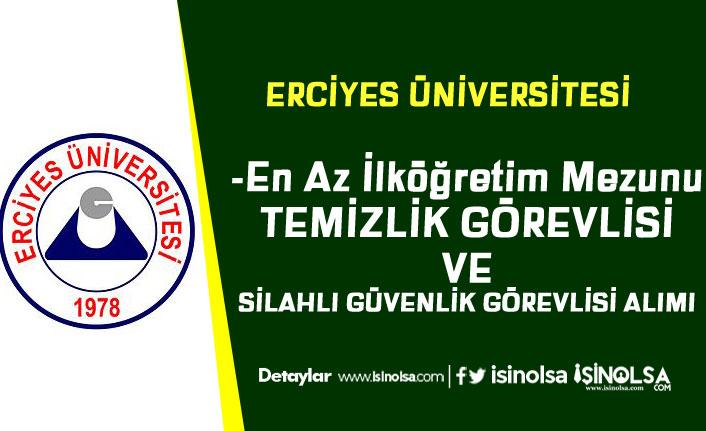 Erciyes Üniversitesi Silahlı Güvenlik Görevlisi ve Temizlik Görevlisi Alımı