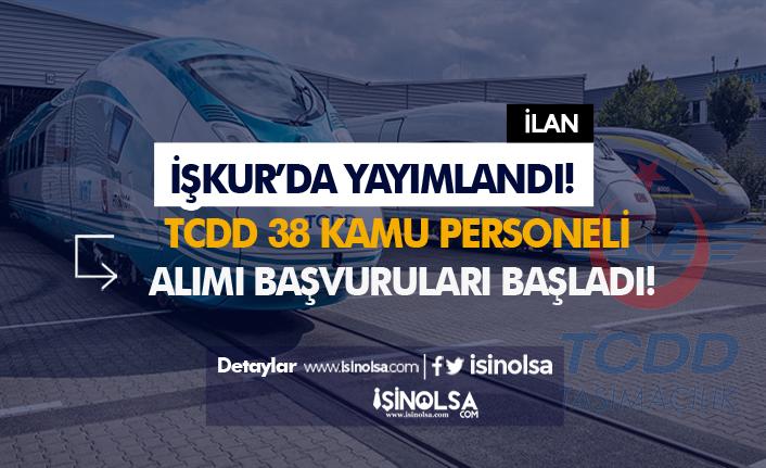İŞKUR Üzerinden TCDD 38 Kamu Personeli Alımı Başvuruları Başladı!
