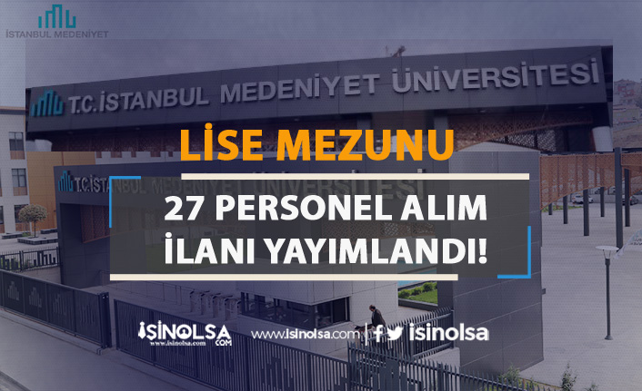 İstanbul Medeniyet Üniversitesi 27 Personel Alım İlanı Yayımladı!