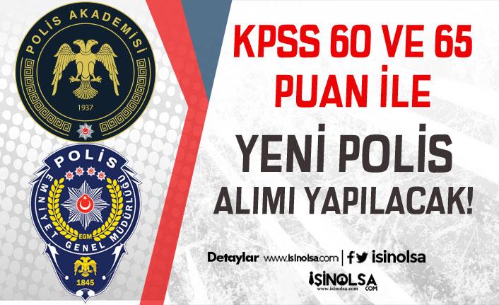 KPSS 60 ve 65 Puan İle Yeni Polis Alımı Yapılacak! Kimler Başvuru Yapabilir?