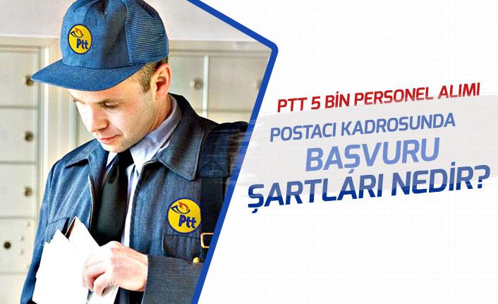 PTT 2019 Yılı 5 Bin Personel Alımında Postacı Başvuru Şartları Ne Olur?
