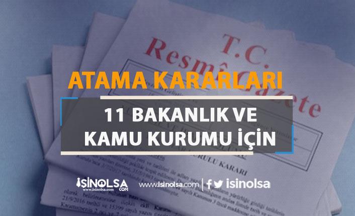 Resmi Gazete'de 11 Bakanlık ve Kamu Kurumlarına Atam Kararları Yayımlandı