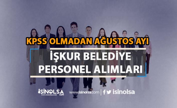 Ağustos Ayı İŞKUR Belediye Personel Alımı İlanları Yayımlandı! KPSS Yok!