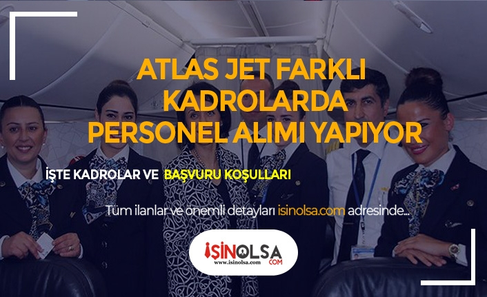 Atlas Jet Farklı Kadrolarda Havayolu Personeli Alacak
