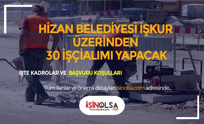 Hizan Belediyesi 30 İşçi Alımı Yapacak