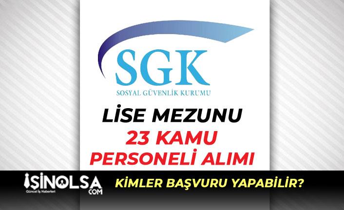 İstanbul SGK Lise Mezunu KPSS'siz 23 Personel Alım İlanı Yayımlandı