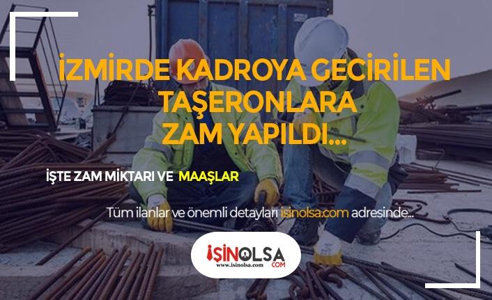 İzmir'de Kadroya Geçen Taşerona Zam Yapıldı