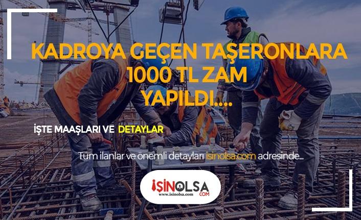 Kadroya Geçen O Taşeron İşçilerine 1000 TL Zam Yapıldı