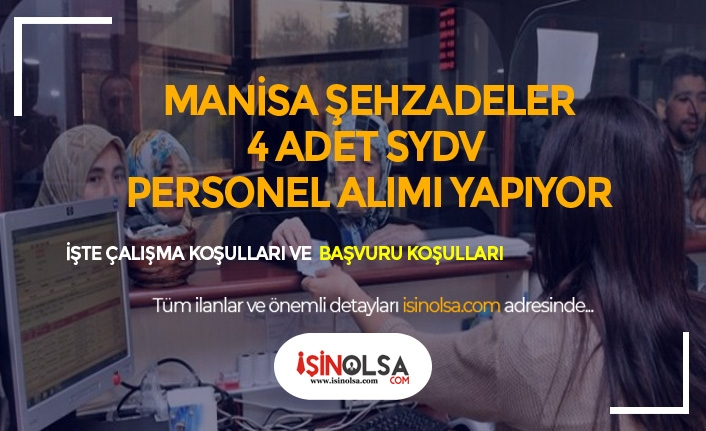 Manisa Şehzadeler SYDV 4 Personel Alımı Yapacak