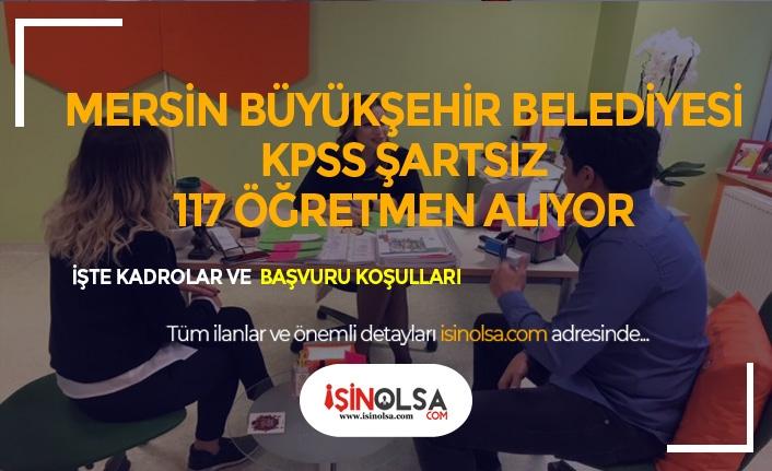 Mersin Belediyesi KPSS Şartsız Farklı Branşlarda 117 PDR Öğretmen Alıyor