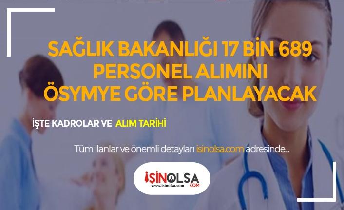 Sağlık Bakanlığı 17 Bin 689 Personel Alımı ÖSYM Takvimine Göre Planlanacak