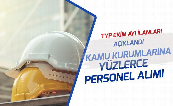 2019 Ekim TYP Alım İlanları Açıklandı! Kamu Kurumlarına Yüzlerce Personel Alınacak!
