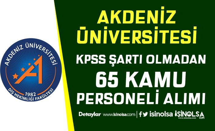 Akdeniz Üniversitesi 65 Kamu Personeli Alımı Başvuru Şartları Nedir?