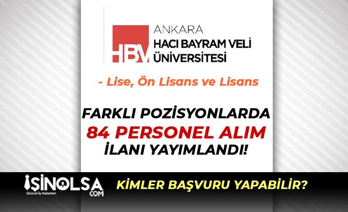 Ankara Hacı Bayram Veli Üniversitesi 84 Kamu Personeli Alım İlanı Yayımladı!