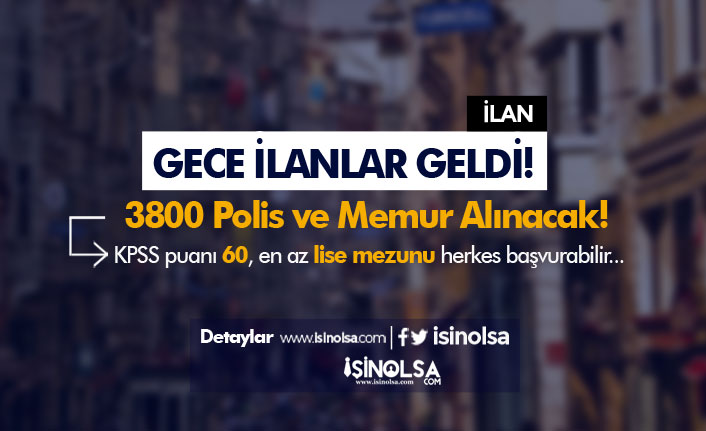 İlanlar Gece Yayımlandı! Türkiye Geneli 3 Bin 805 Polis ve Memur Alımı Yapılacak