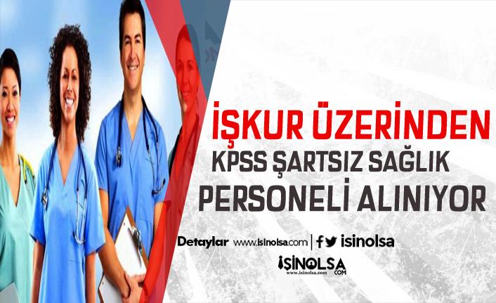 İŞKUR Üzerinden KPSS Şartsız 360 Sağlık Personeli Alınıyor