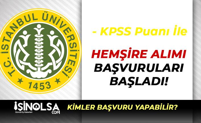 İstanbul Üniversitesi Cerrahpaşa KPSS İle Sağlık Personeli Alımı Başladı