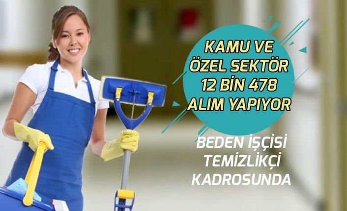 Kamu Özel Sektöre 12 Bin 478 Beden İşçisi Temizlik Görevlisi İşçisi Alımı Yapılacak! Tecrübesiz, Okur-Yazar!