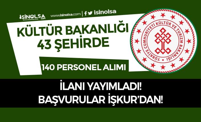 Kültür Bakanlığı 43 İlde İŞKUR Aracılığı İle 140 Kamu Personeli Alımı Yapacak!
