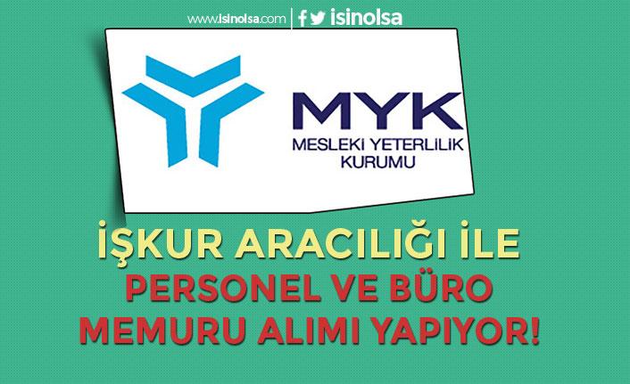 Mesleki Yeterlilik Kurumu ( MYK ) Kamu Grubu Personel ve Büro Memuru Alıyor