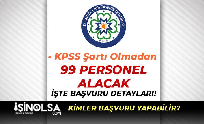 Muğla Büyükşehir Belediyesi Kadın Erkek 99 Personel Alımı Başvuru Detayları