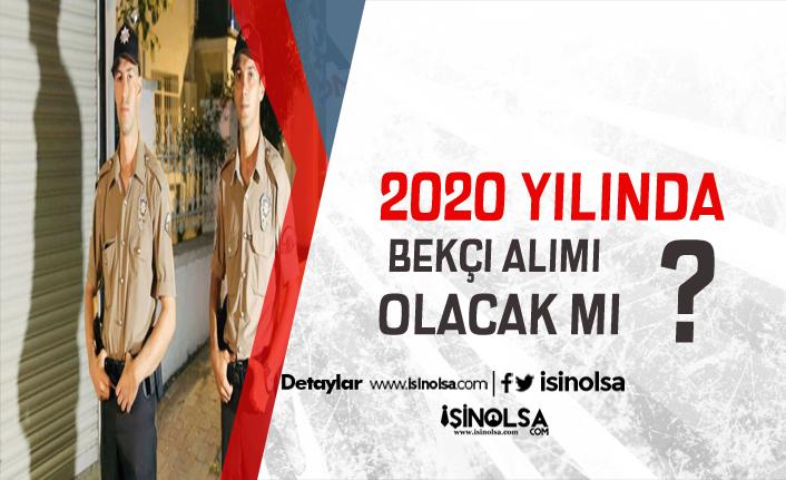 2020'de Bekçi Alımı Yapılacak Mı? 2019/3 Çarşı ve Mahalle Bekçiliği İlanı Yayınlanacak Mı?