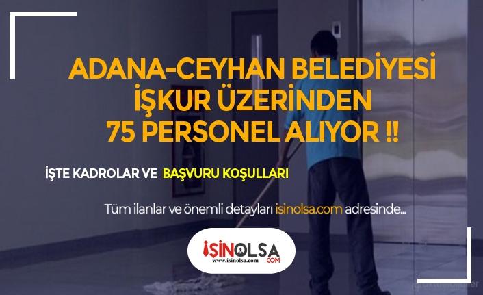 Adana Ceyhan Belediyesi 75 Personel Alacak
