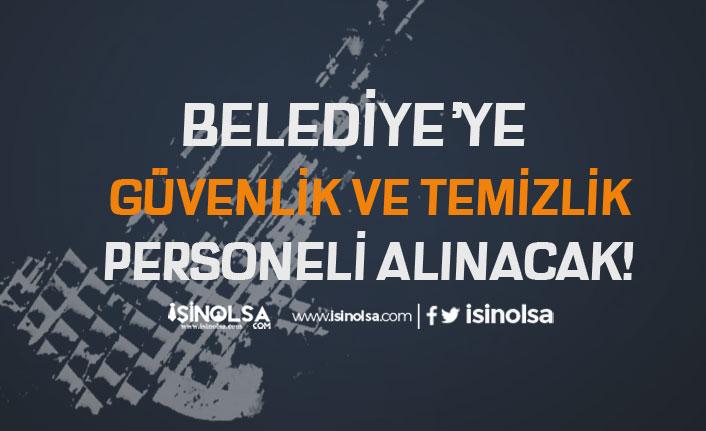 Adana İmamoğlu Belediyesi Güvenlik ve Temizlik Personeli Alacak