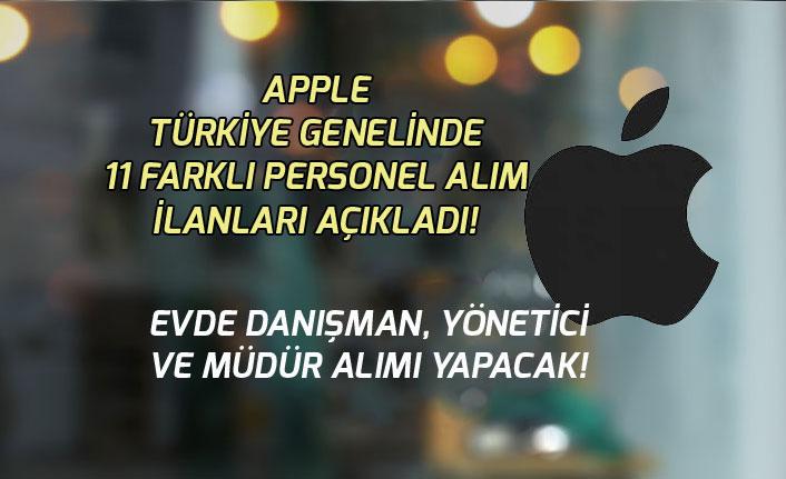 Apple Türkiye Genelinde 11 Yeni İlan Açıkladı! Evde Çalışan Danışman ve Yönetici Alınacak!