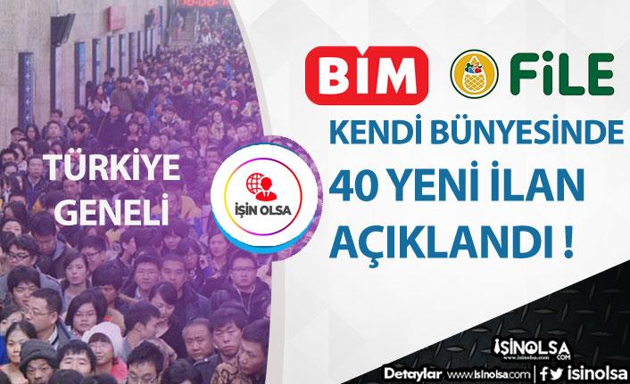 BİM ve File Kendi Bünyesinde Personel İstihdamı İçin 40 Pozisyonda İlan Açıkladı! Türkiye Geneli!