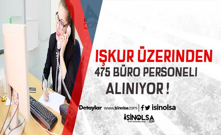 İŞKUR Üzerinden KPSS Şartsız 475 Büro Memuru Alınıyor
