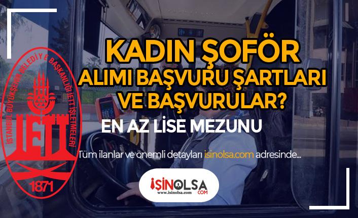 İstanbul'da Kadın Şoför Alımı Şartları Nedir? Nasıl Başvuru Yapılır?