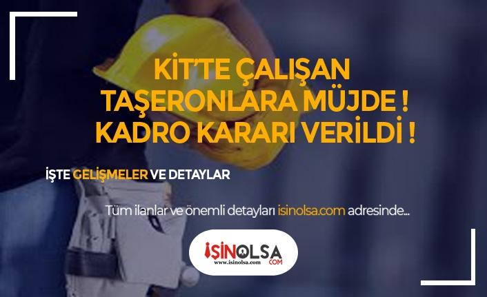KİT'lerde Çalışan Taşeron İşçilere Müjde! Kadro Kararı Verildi !