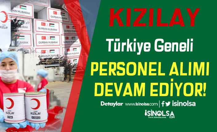 Kızılay Türkiye Geneli KPSS'siz Personel Alımı Devam Ediyor