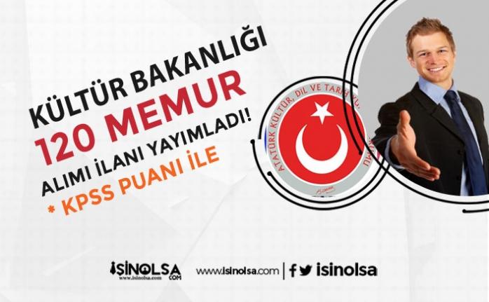 Kültür Bakanlığı AYK KPSS İle 120 Memur Alım İlanı Yayımlandı!