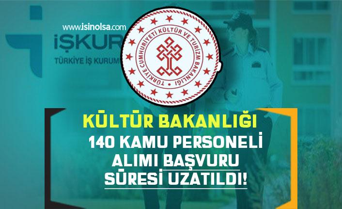 Kültür Bakanlığı 140 Kamu Personeli Alımı Başvuru Süresi Uzatıldı
