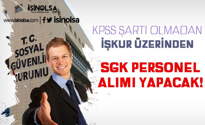 Sosyal Güvenlik Kurumu ( SGK ) İŞKUR Üzerinden Personel Alacak!