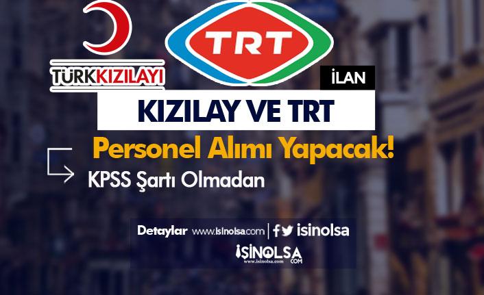 TRT ve Kızılay'dan KPSS'siz Personel Alım İlanları Geldi! İşte Kadrolar