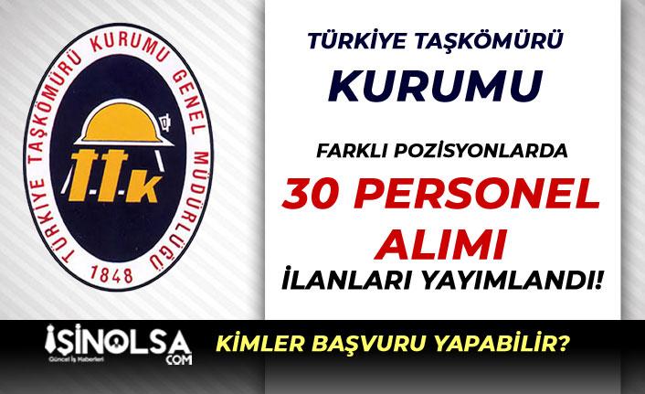 Türkiye Taşkömürü Kurumu ( TTK ) 30 Nitelikli Personel Alım İlanı Yayımlandı!