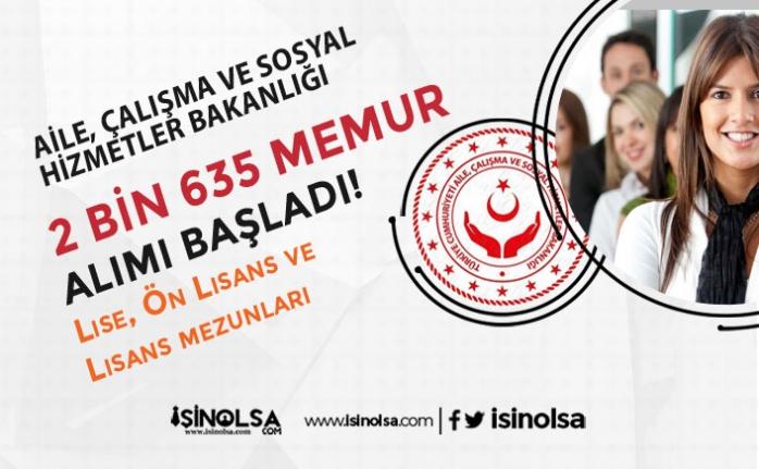 Aile Bakanlığı Lise, Ön Lisans ve Lisans Mezunu 2 Bin 313 Memur Alımı Başladı!