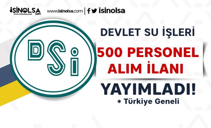 Devlet Su İşleri ( DSİ ) 500 Personel Alım İlanı Yayımlandı!