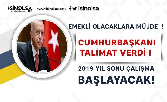 Emekli Olacaklara Müjde! Cumhurbaşkanı Talimat Verdi!