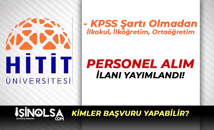 Hitit Üniversitesi İlkokul, İlköğretim, Ortaöğretim Personel Alımı İlanı